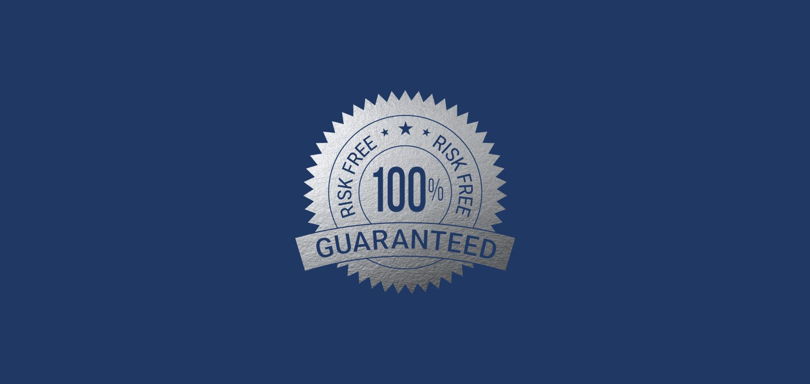 Risk Free Guarantee – Our Promise To You